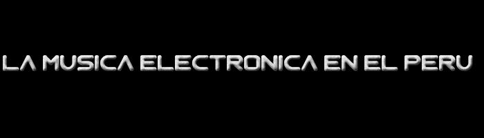 Crecimiento de la música electrónica en el Perú