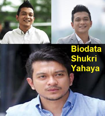 Biodata Shukri Yahaya