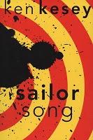 Ken Kesey Sailor Song.