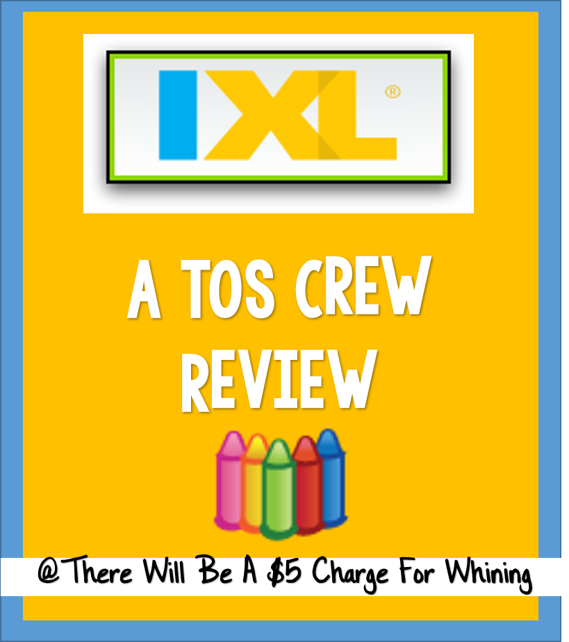 There Will Be A $5.00 Charge For Whining: TOS Review: IXL.com