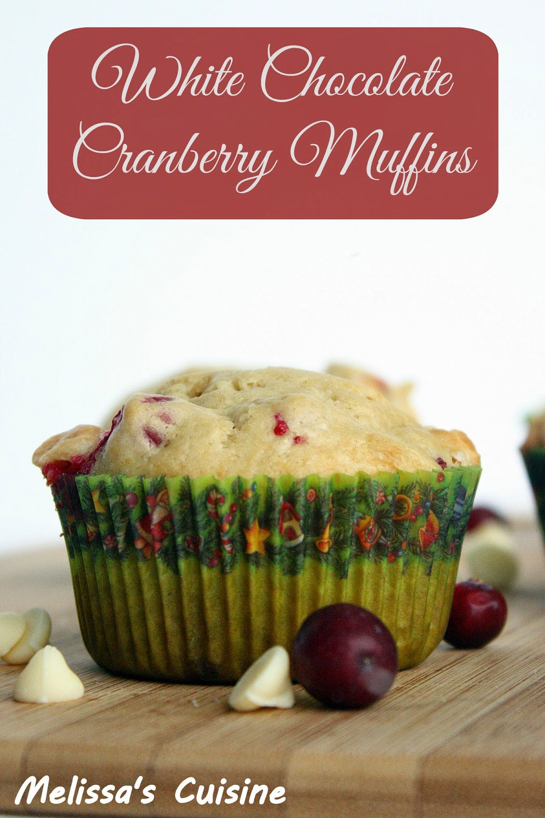 Melissa's Cuisine: White Chocolate Cranberry Muffins