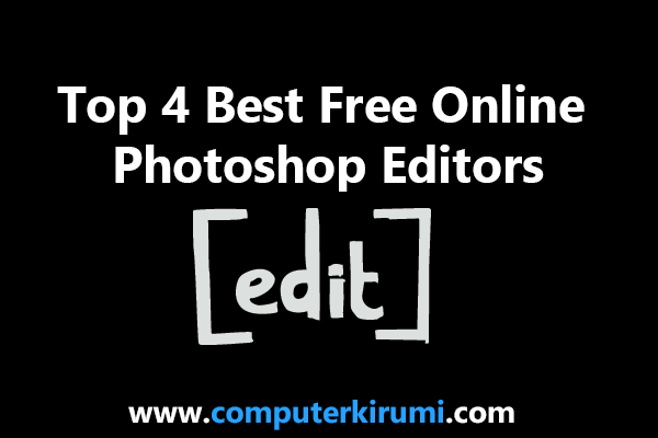 Top 4 Best Free Online Photoshop Editors