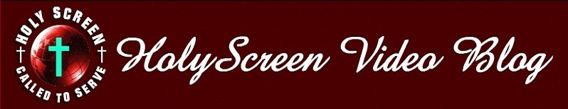 Holy Screen Video Blog