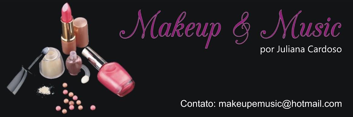 Makeup & Music
