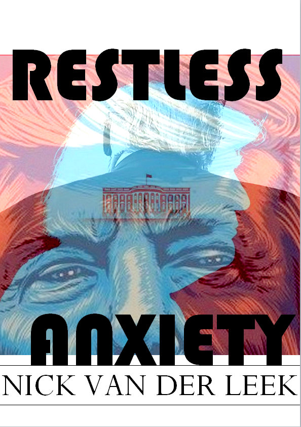 Trump's America - what does a President Trump say about you?  Restless Anxiety available now!