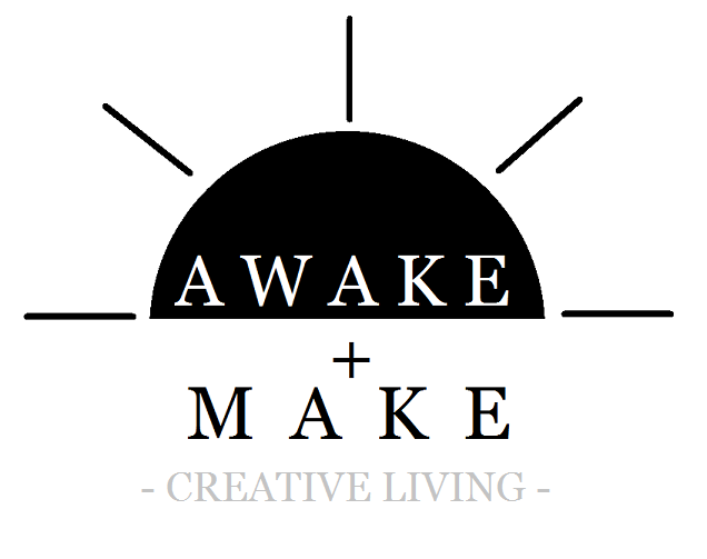 Awake + Make | A Blog for Creative Living