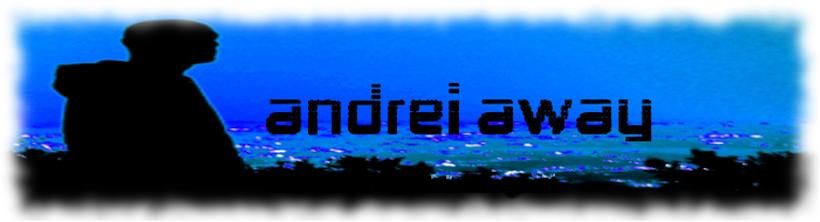 andrei away