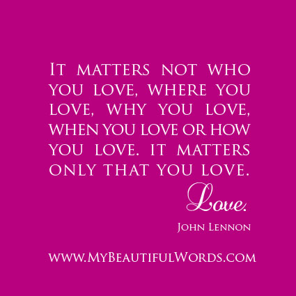 It Matters Not Who You Love Where