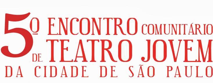 5° Encontro Comunitário de Teatro Jovem da Cidade de São Paulo