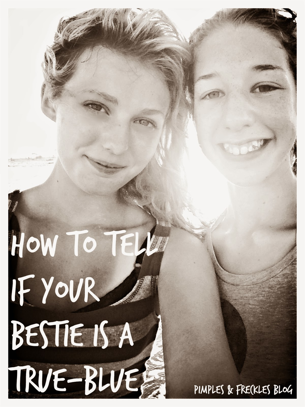 Is Your Best Friend Worthy of the Title? Find out! http://pimplesandfreckles.blogspot.com/