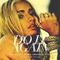 PIA MIA FEAT. CHRIS BROWN & TYGA - DO IT AGAIN on iTunes