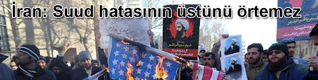 İran: Suud hatasının üstünü örtemez