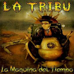 La Tribu - La Máquina del Tiempo - Single