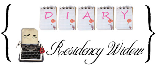 Diary of a Residency Widow
