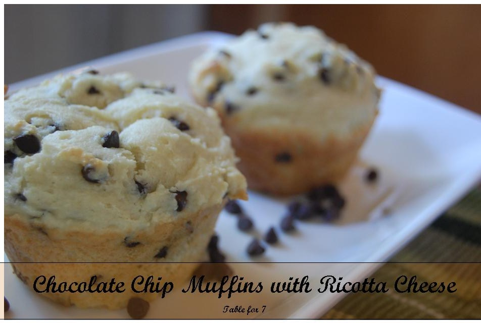 Chocolate Chip Muffins with Ricotta Cheese • Table for Seven