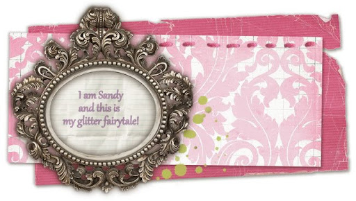 I am Sandy and this is my glitter fairytale!