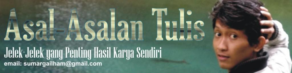 ASAL-ASALAN TULIS - ILHAM SUMARGA