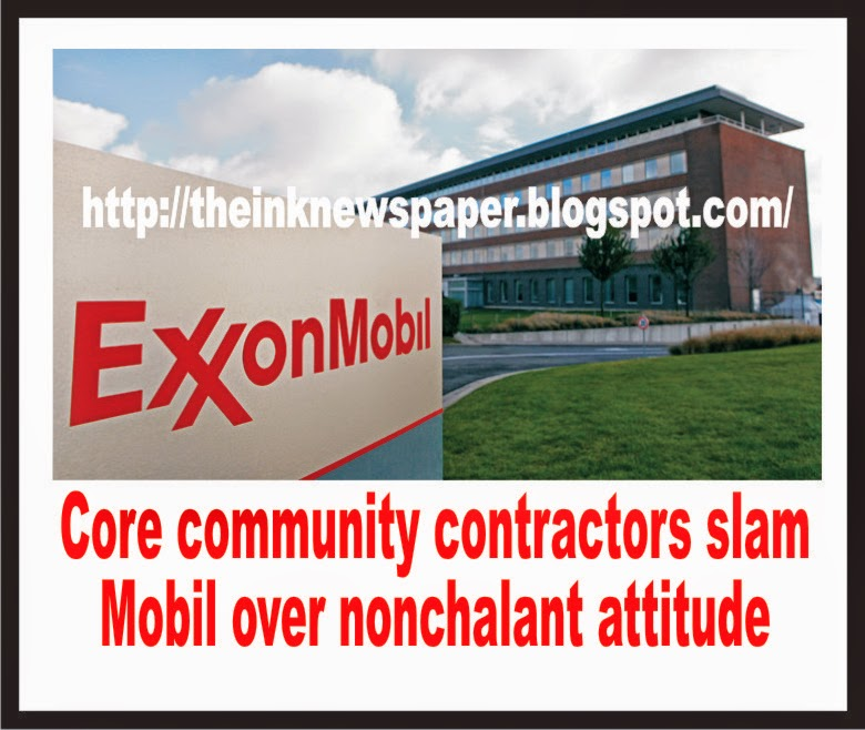 Core community contractors slam Mobil over nonchalant attitude