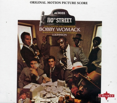 Bobby Womack And Peace 4 JJ Johnson And His Orchestra Across 110th Street Hang On In There
