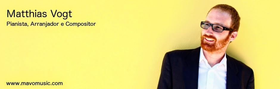 Matthias Vogt - Pianista, Arranjador e Compositor