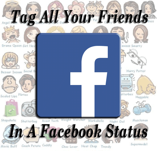 How to tag all facebook friends in a status update