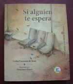 """Si alguien te espera"". Lydia Carreras de Sosa. Editorial Macmillan. Buenos Aires. 2011"