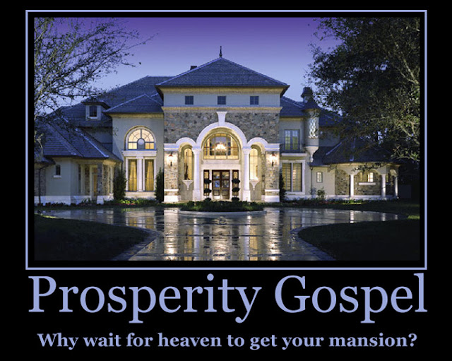 http://4.bp.blogspot.com/-VokYOPqfNKE/UZVq1dC17YI/AAAAAAAAHEg/NXvDv67Ju0c/s1600/prosperity-gospel-motivation1.jpg