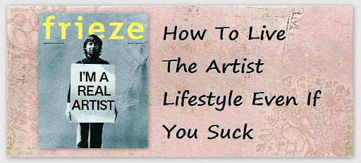How To Live The Artist Lifestyle Even If You Suck