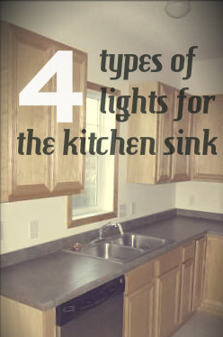 over the sink lighting. generally put over sinks so i have compiled a list of four types kitchen sink lights and iu0027ll tell you why think each one works or doesnu0027t work the lighting l