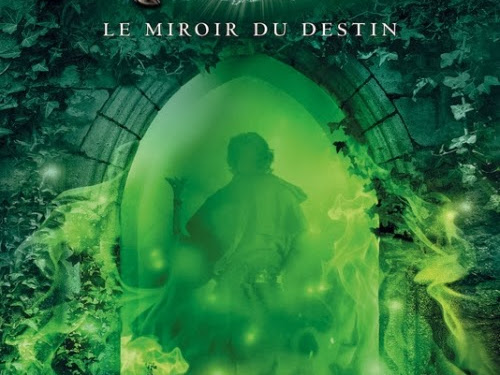 Merlin, tome 4 : Le miroir du destin de T. A. Barron