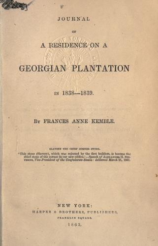 journal of residence on a georgia plantation essay Fanny kemble a performed journal of victorian would later be published on both sides of the atlantic as journal of a residence on a georgian plantation.