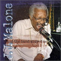 J.J. Malone - And The Band Played On