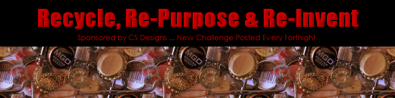 Recycle, Re-Purpose & Re-Invent Challenge Blog