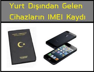 IMEI,IMEI kaydı,IMEI kayıt işlemi,telefon kayıt,iPhone kayıt,yurtdışından,iPad IMEI