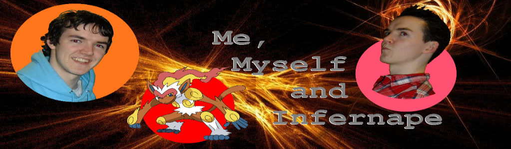 Me, Myself and Infernape
