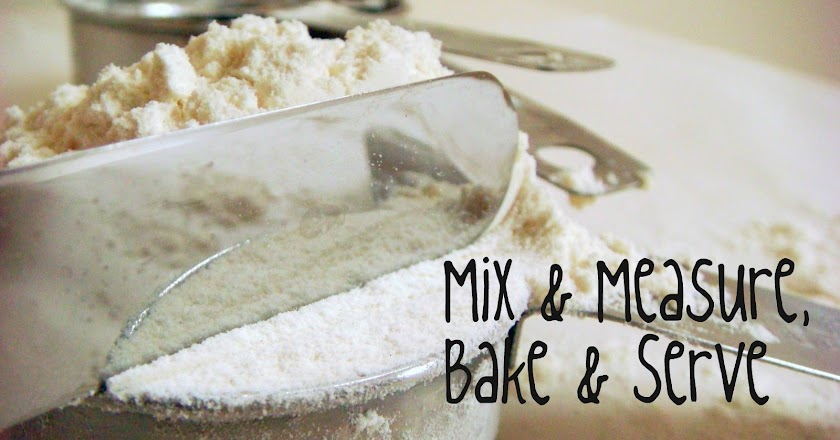 Mix and Measure, Bake and Serve