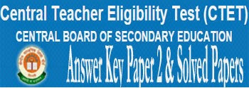 CBSE CTET September 2016 Answer Key Paper 2 Set E F G H