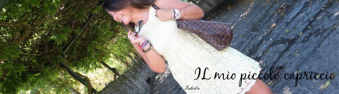 IL mio piccolo capriccio By Fabiola