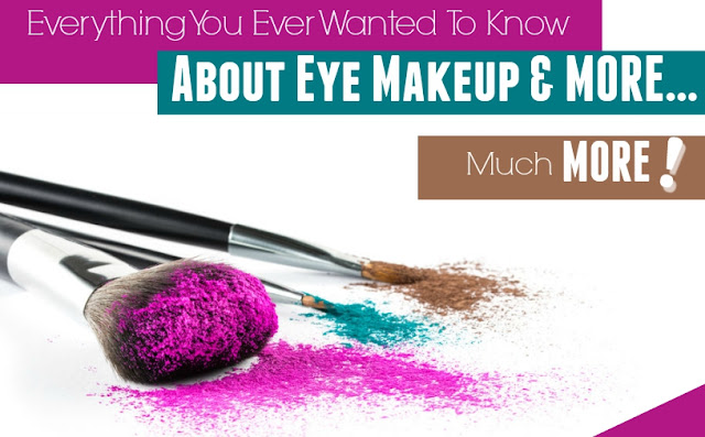 Everything You Ever Wanted To Know About Eye Makeup & MORE…Much MORE! By Barbie's Beauty Bits