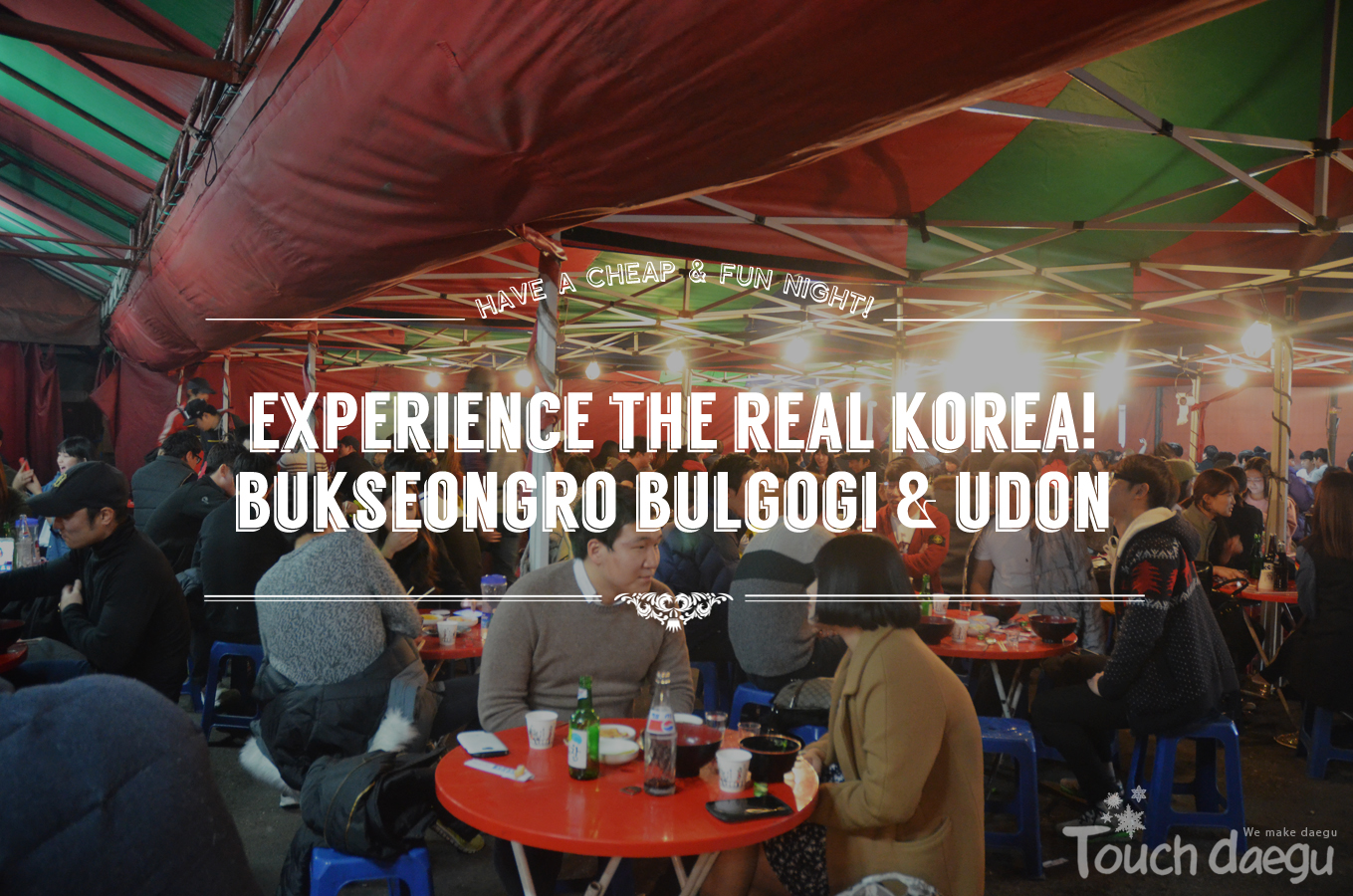 Experience the Real Korea!─Bukseongro Bulgogi & Udon Tents