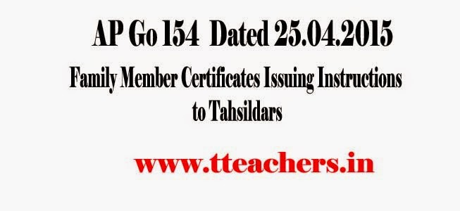 Family Member Certificates Issuing Instructions to Tahsildars, G.O.MS.No.145,Dt: 25.04.2015,income certificate,caste certificate,Andhra Pradesh,govt employees,teachers,procedure,application through Meeseva,AP Go 145 Family Member Certificates Issuing Instructions to Tahsildars