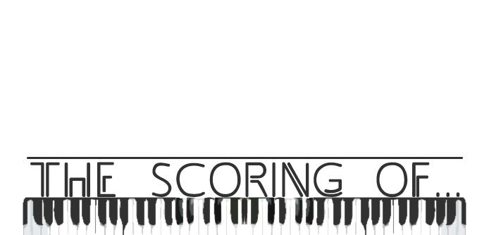 The Scoring Of...