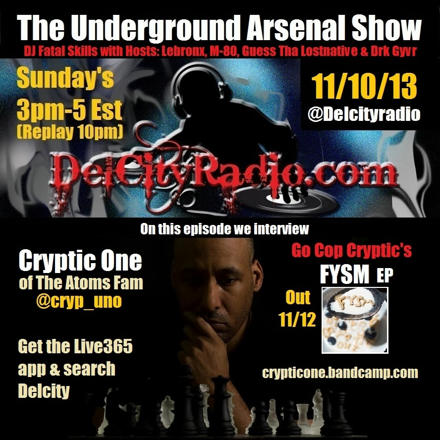 http://www.mixcloud.com/DelCityRadio/the-underground-arsenal-show-11-10-13-with-special-guest-cryptic-one-of-atoms-fam/