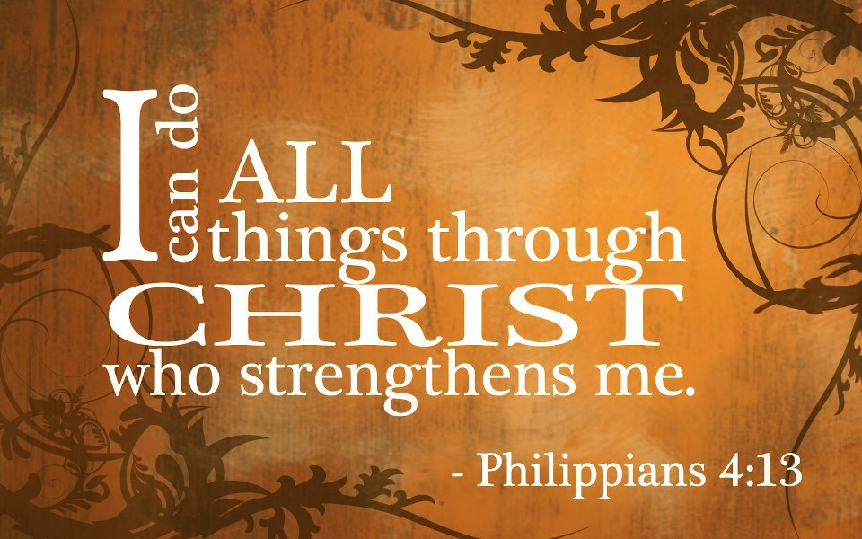 Philippians 4 13 i can do all things through christ who strengthens me