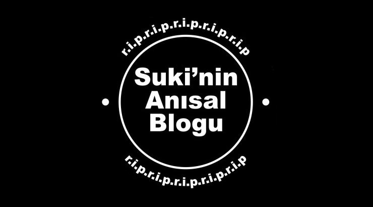 Suki'nin Anısal Blogu