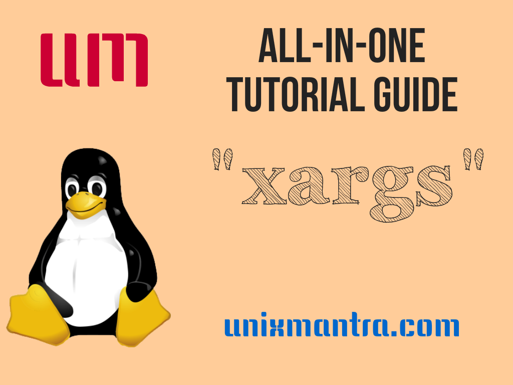 Xargs All In One Tutorial Guide Unixmantra