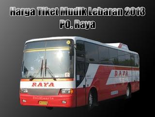 Info Harga Tiket Mudik Lebaran 2013 PO Raya