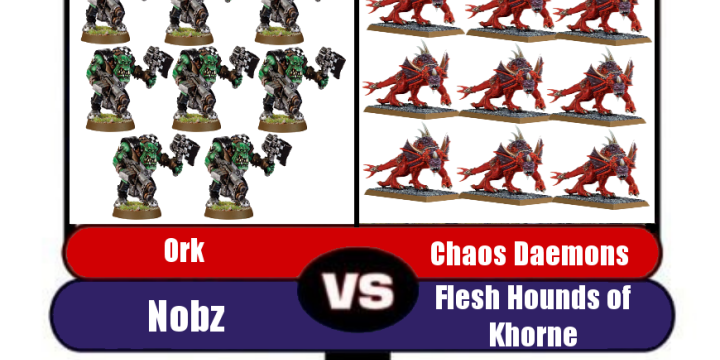 40k Death Match! Ork Nobs vs Flesh Hounds of Khorne