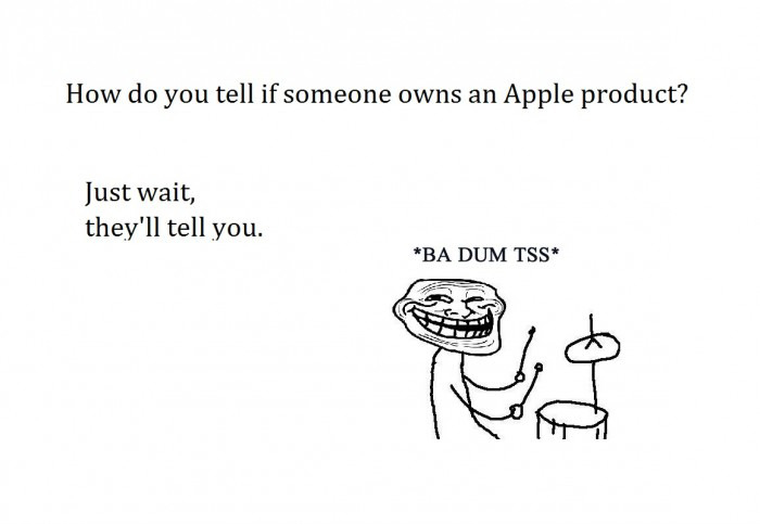 How Do You Tell If Someone Owns An Apple Product ? - Just Wait, They'll Tell You Ba-dum-tss
