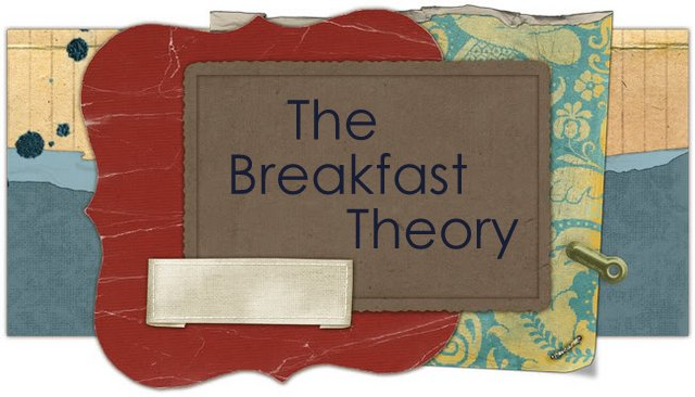 The Breakfast Theory